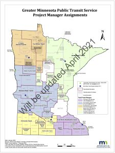 This is the map of the Transit Project Managers in Greater Minnesota. It contains a watermark indicating that the file will be updated in April 2021.